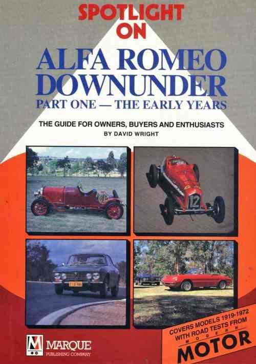 Spotlight on Alfa Romeo Downunder 1919 - 1972 - Front Cover