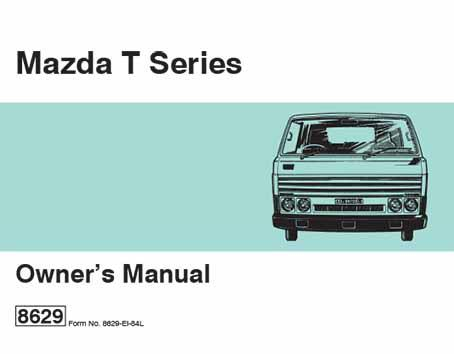 Mazda T Series 12/1984 Owners Manual