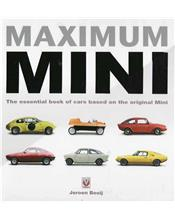Maximum Mini : The essential book of cars based on the original Mini