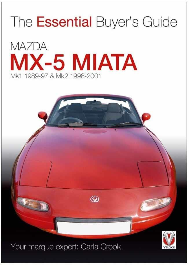 Mazda MX-5 Miata Mk1 & Mk2 1989 - 2001 : The Essential Buyers Guide