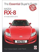 Mazda RX-8 2003 - 2012 : The Essential Buyers Guide