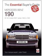 Mercedes-Benz 190 W201 1982 - 1993 : The Essential Buyers Guide