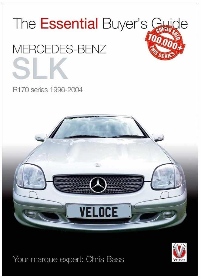 Mercedes-Benz SLK, R170 series 1996 - 2004 : The Essential Buyers Guide