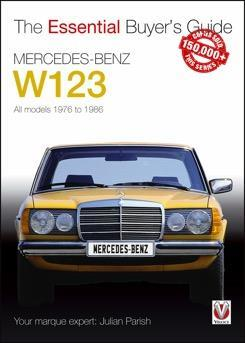 Mercedes-Benz W123 1976 - 1986 : The Essential Buyers Guide