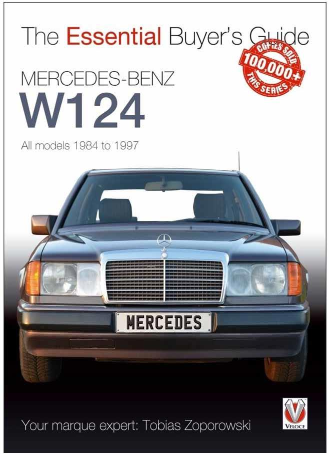 Mercedes-Benz W124 1984 - 1997 : The Essential Buyers Guide - Front Cover