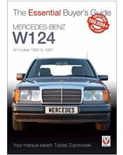 Mercedes-Benz W124 1984 - 1997 : The Essential Buyers Guide