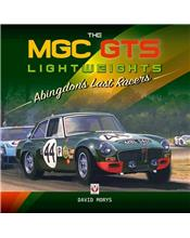 The MGC GTS Lightweights : Abingdon's Last Racers