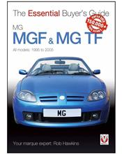 MGF & MG TF 1995 - 2005: The Essential Buyers Guide