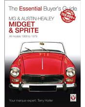 MG Midget & Austin-Healey Sprite 1958 - 1979 : The Essential Buyers Guide