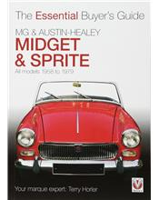 MG Midget & Austin Healey Sprite 1958 - 1979 : The Essential Buyers Guide