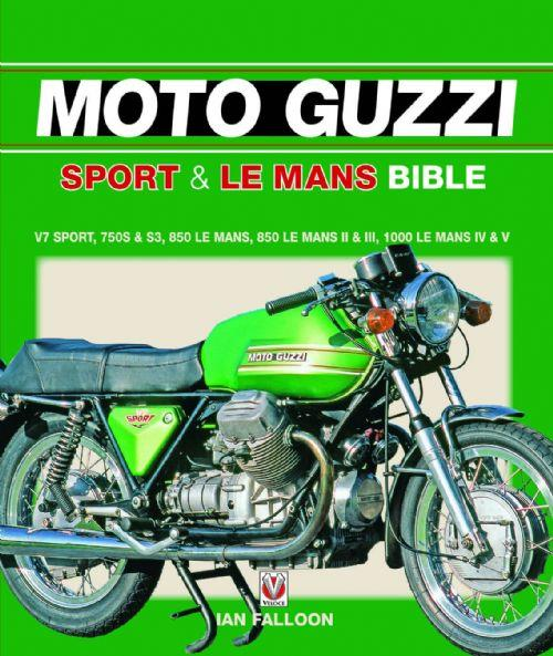 The Moto Guzzi Sport & Le Mans Bible - Front Cover