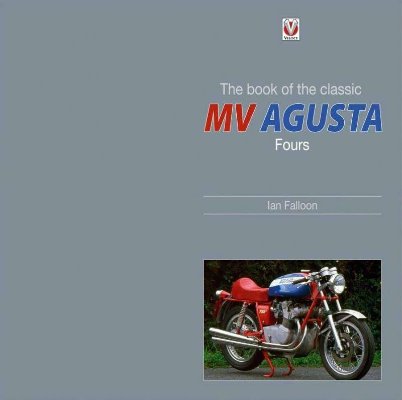 The book of the MV Augusta Fours - Front Cover