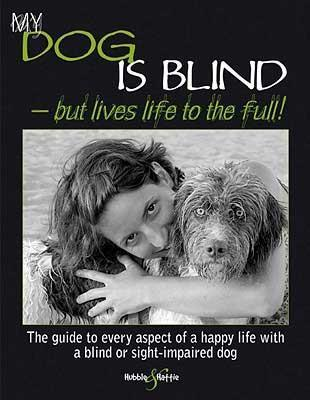My Dog is Blind : But Lives Life to the Full