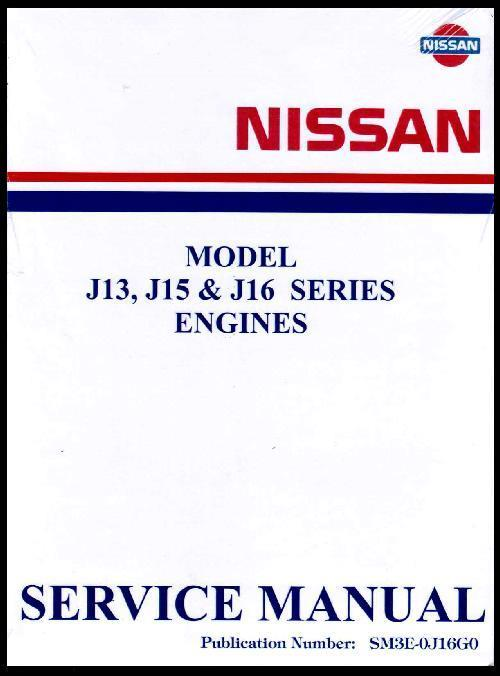 Nissan J13, J15 & J16 Series Engines Factory Service Manual