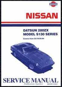 Nissan Datsun 280ZX (Model S130 Series) 1978 - 1984 Factory Repair Manual