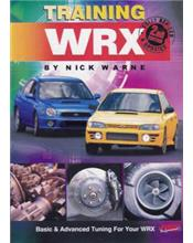 Training WRX : Basic and Advanced Tuning for Your WRX