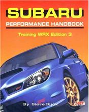 Subaru Performance Handbook : Training WRX (3rd Edition)