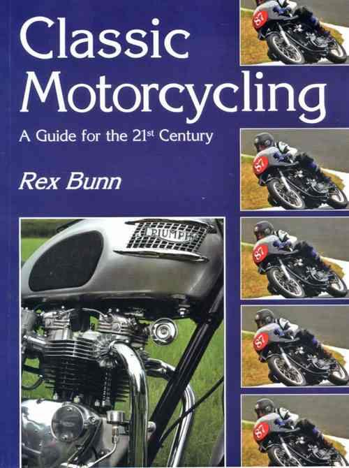Classic Motorcycling : A Guide For The 21st Century - Front Cover