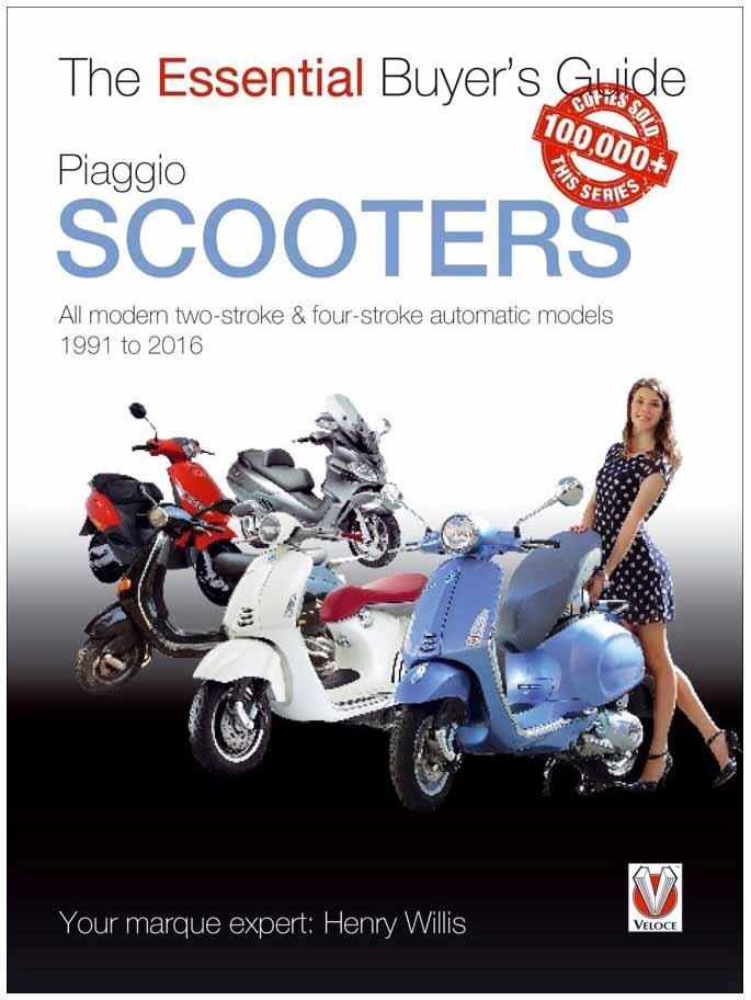 Piaggio Scooters 1991 - 2016: The Essential Buyers Guide