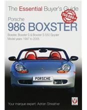 Porsche 986 Boxster 1997 - 2005 : The Essential Buyers Guide