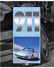 Porsche 911 : The Definitive History 2004 - 2012