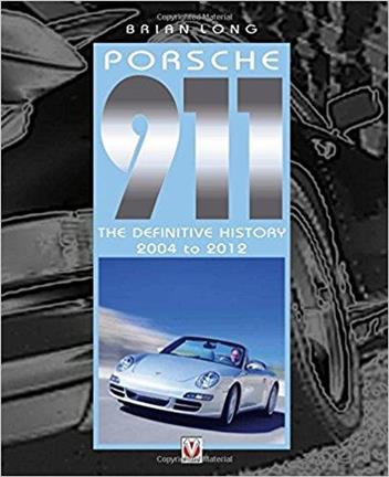 Porsche 911 : The Definitive History 2004 - 2012 - Front Cover