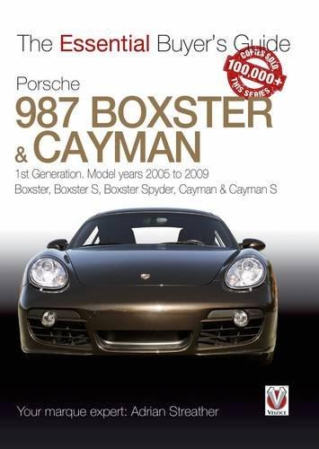 Porsche 987 Boxster & Cayman 2005 - 2009 : The Essential Buyers Guide