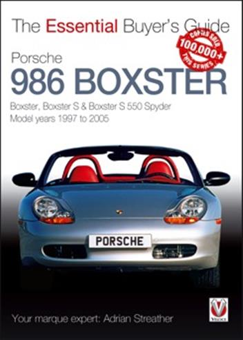 Porsche 986 Boxster 1997 - 2005: The Essential Buyers Guide - Front Cover