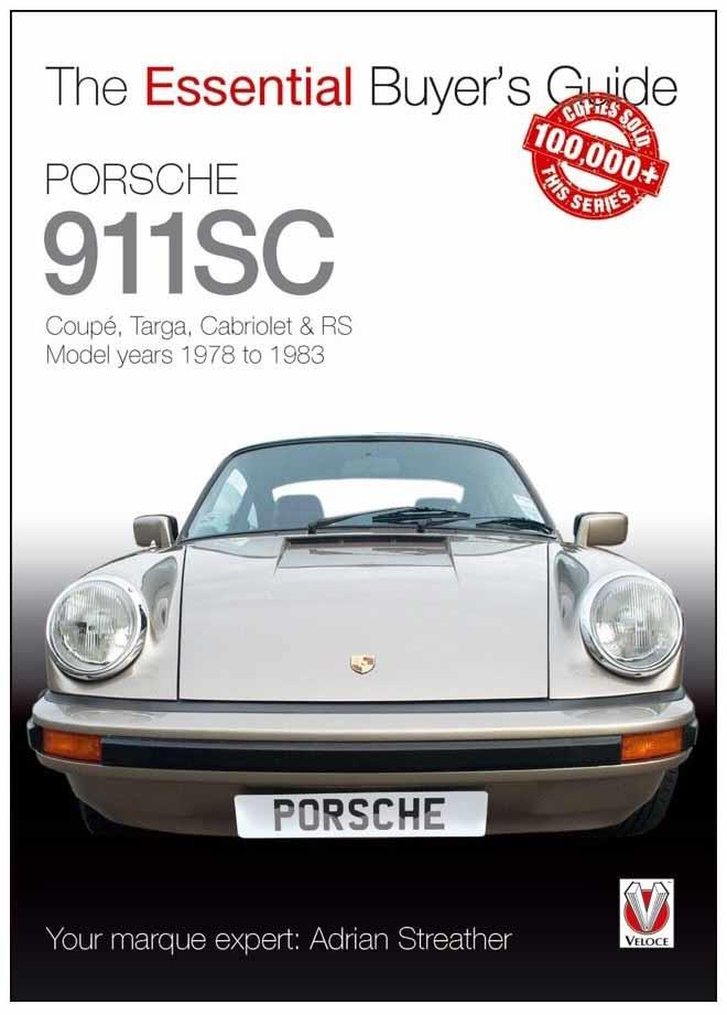Porsche 911 SC 1978 - 1983 : The Essential Buyers Guide