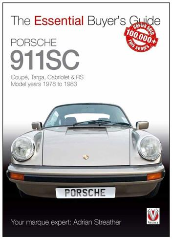 Porsche 911 SC 1978 - 1983 : The Essential Buyers Guide -