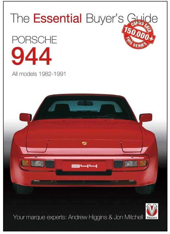 Porsche 944 1982 - 1991 : The Essential Buyers Guide