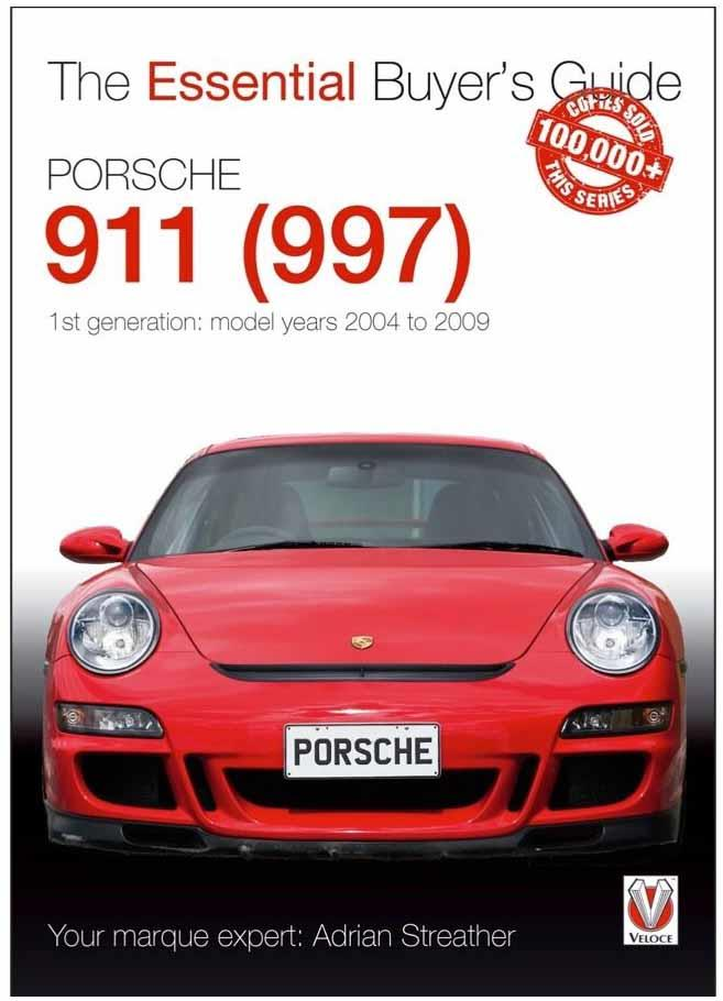 Porsche 911 (997) 2004 - 2009 : The Essential Buyers Guide - Front Cover