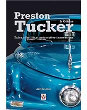 Preston Tucker and Others : Tales of Brilliant Automotive Innovations
