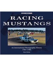 Racing Mustangs - An International Photographic History 1964 - 1986
