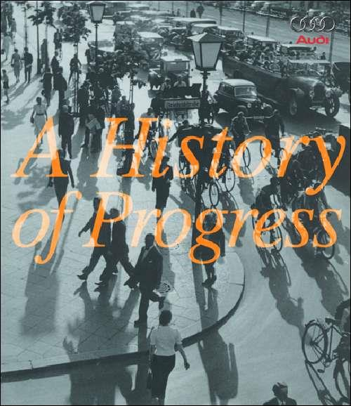 Audi : A History of Progress