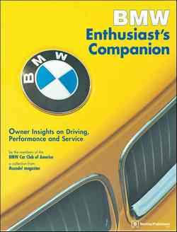BMW Enthusiasts Companion : Owner Insights on Driving, Performance and Service