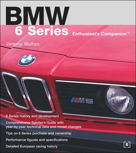 BMW 6 Series Enthusiast's Companion