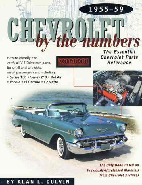 Chevrolet by the Numbers 1955 - 1959 : The Essential Chevrolet Parts Reference - Front Cover
