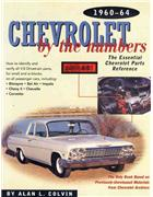Chevrolet by the Numbers 1960 - 1964 : The Essential Chevrolet Parts Reference
