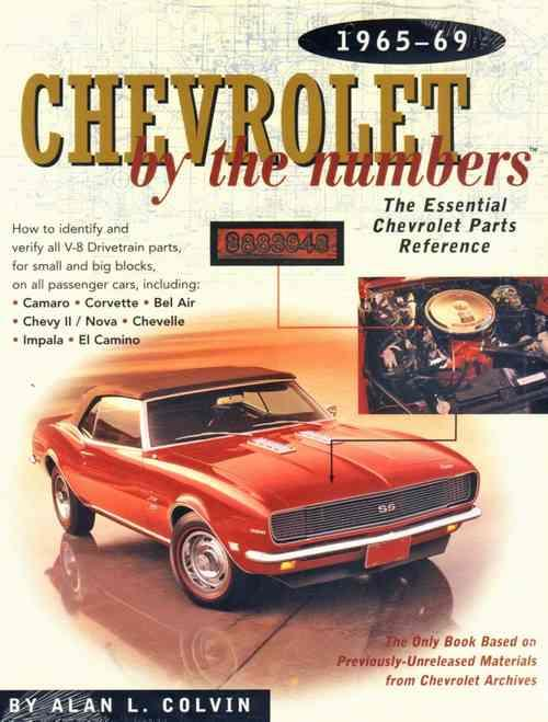 Chevrolet by the Numbers 1965 - 1969 : The Essential Chevrolet Parts Reference