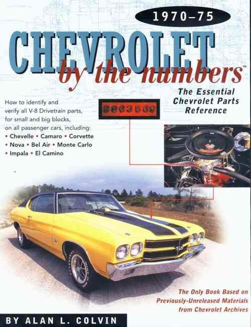 Chevrolet by the Numbers 1970 - 1975 : The Essential Chevrolet Parts Reference - Front Cover