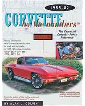 Corvette by the Numbers 1955 - 1982 : The Essential Corvette Parts Reference