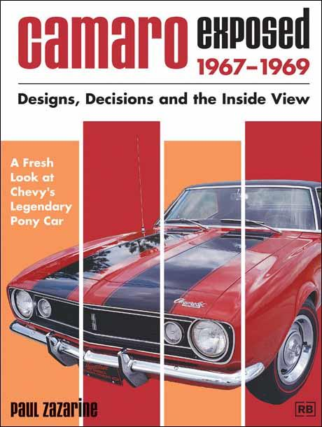 Camaro Exposed 1967 - 1969 : Designs, Decisions and the Inside View - Front Cover