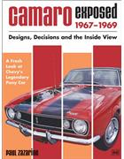 Camaro Exposed 1967 - 1969 : Designs, Decisions and the Inside View