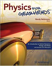 Physics for Gearheads: An Introduction to Vehicle Dynamics, Energy and Power