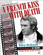 A French Kiss with Death : Steve McQueen and the Making of Le Mans - Front Cover