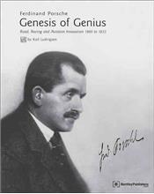 Ferdinand Porsche: Genesis Of Genius