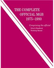 The Complete Official MGB 1975 - 1980 Owners Service & Repair Manual