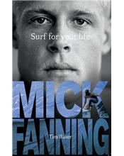 Mick Fanning: Surf for Your Life