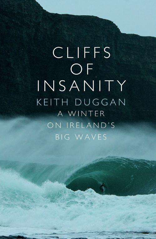 Cliffs Of Insanity : A Winter On Ireland's Big Waves